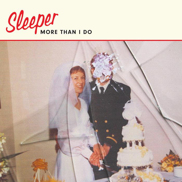 SLEEPER - More Than I Do