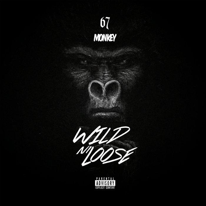 MONKEY/67 - Wild N Loose