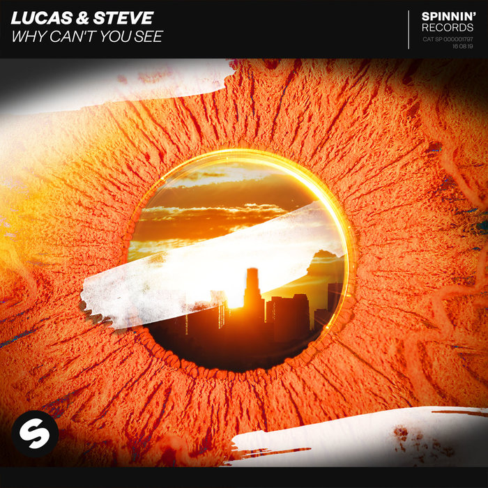 LUCAS & STEVE - Why Can't You See