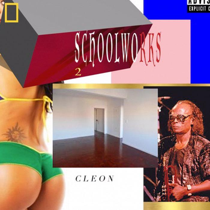 CLEON - Schoolworks 2 (Explicit)