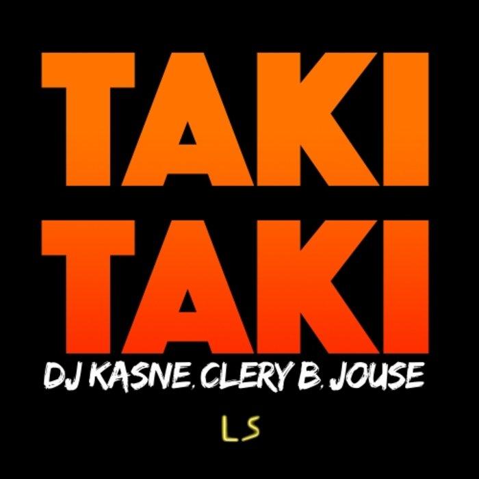 DJ KASNE/CLERY B/JOSUE - Taki Taki