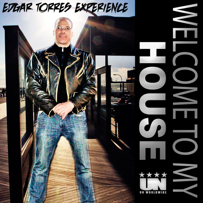 EDGAR TORRES EXPERIENCE - Welcome To My House