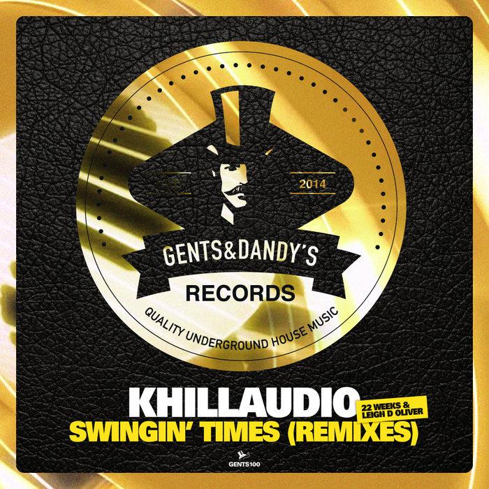KHILLAUDIO - Swingin' Times (Remixes)