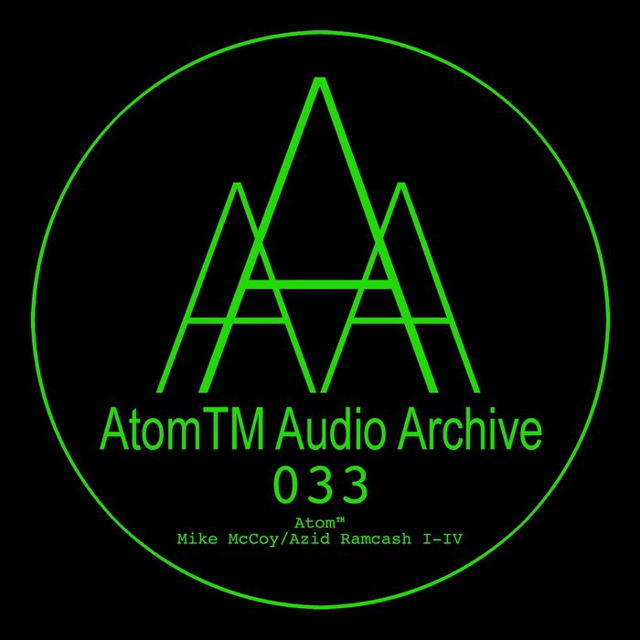 ATOMTM - Mike McCoy/Azid Ramcash I-IV