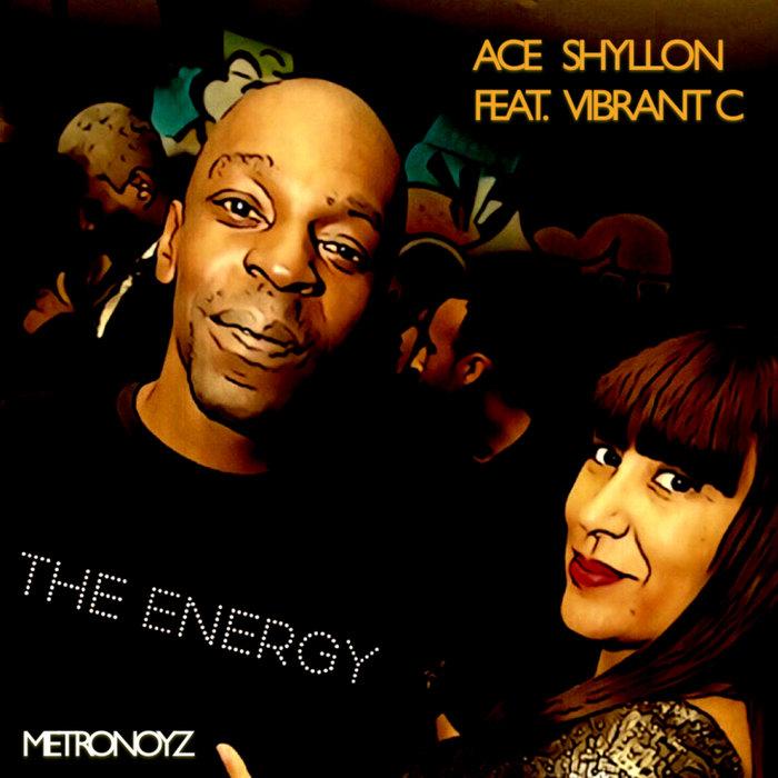 ACE SHYLLON & VIBRANT C - The Energy