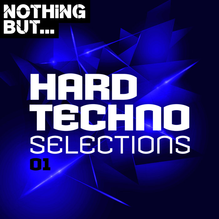 VARIOUS - Nothing But... Hard Techno Selections Vol 01