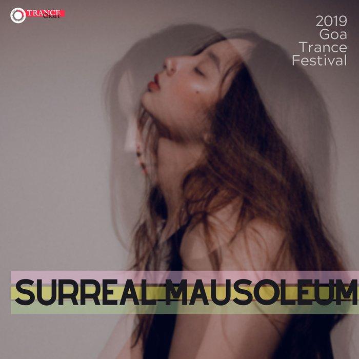 VARIOUS - Surreal Mausoleum: 2019 Goa Trance Festival