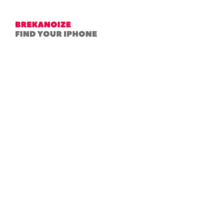 BREKANOIZE - Find Your Iphone