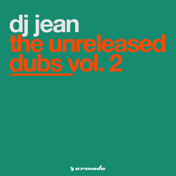 DJ JEAN - The Unreleased Dubs Vol 2