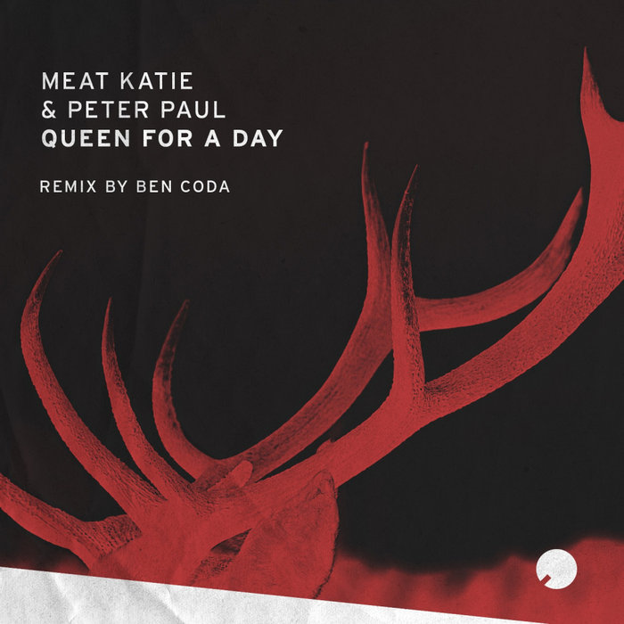 MEAT KATIE & PETER PAUL - Queen For A Day