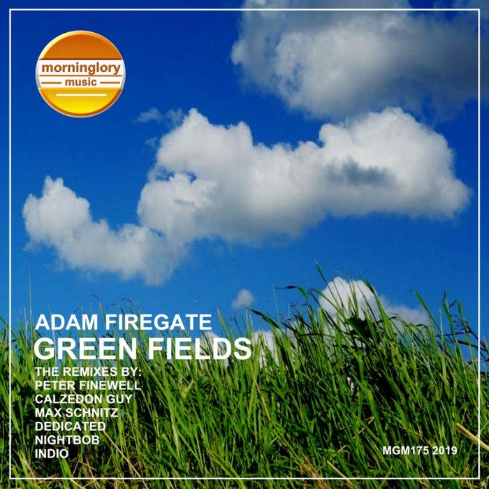 ADAM FIREGATE - Green Fields (The Remixes)