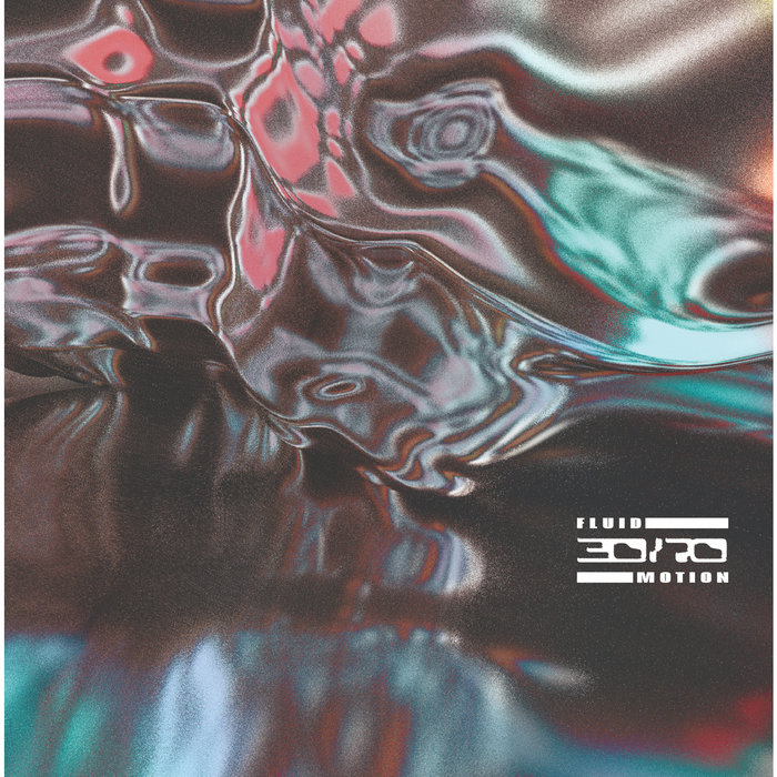 30/70 - Fluid Motion