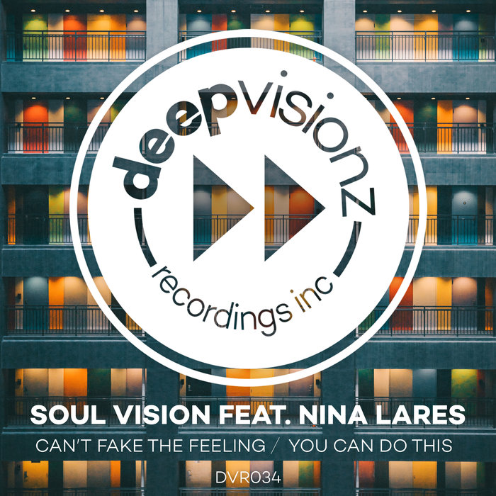 SOUL VISION feat NINA LARES - Can't Fake The Feeling