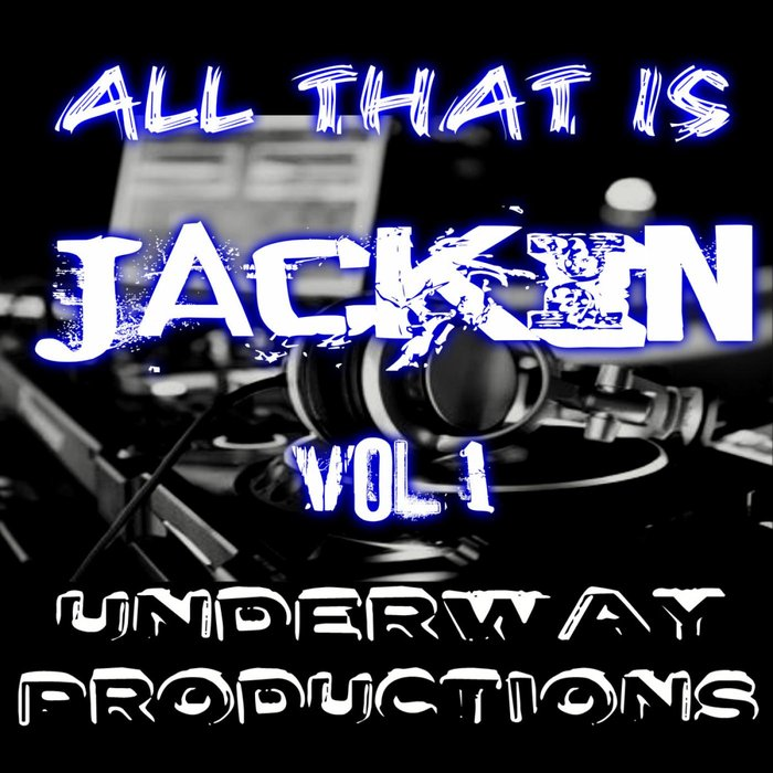 VARIOUS - All That Is JACKIN Vol 1
