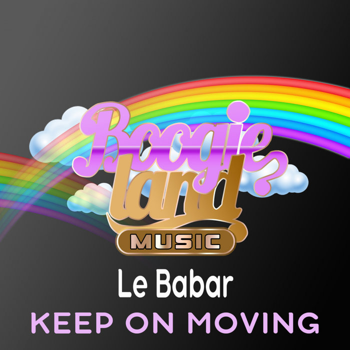 LE BABAR - Keep On Moving