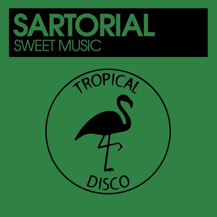 SARTORIAL - Sweet Music