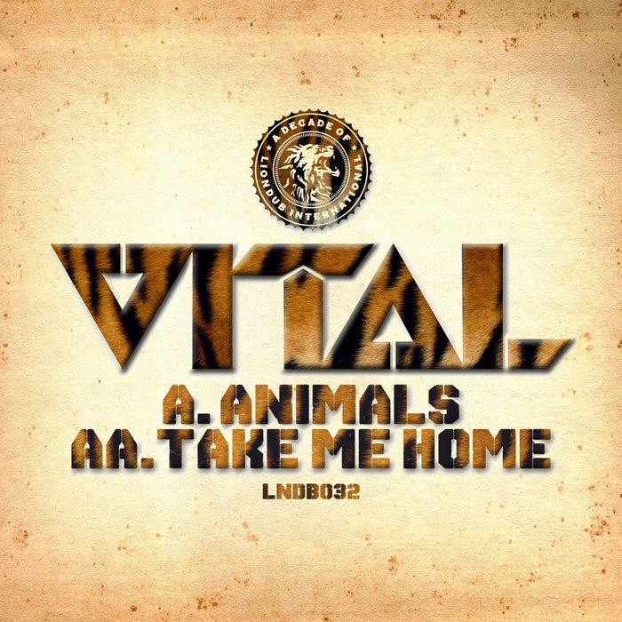 VITAL - ANIMALS/TAKE ME HOME