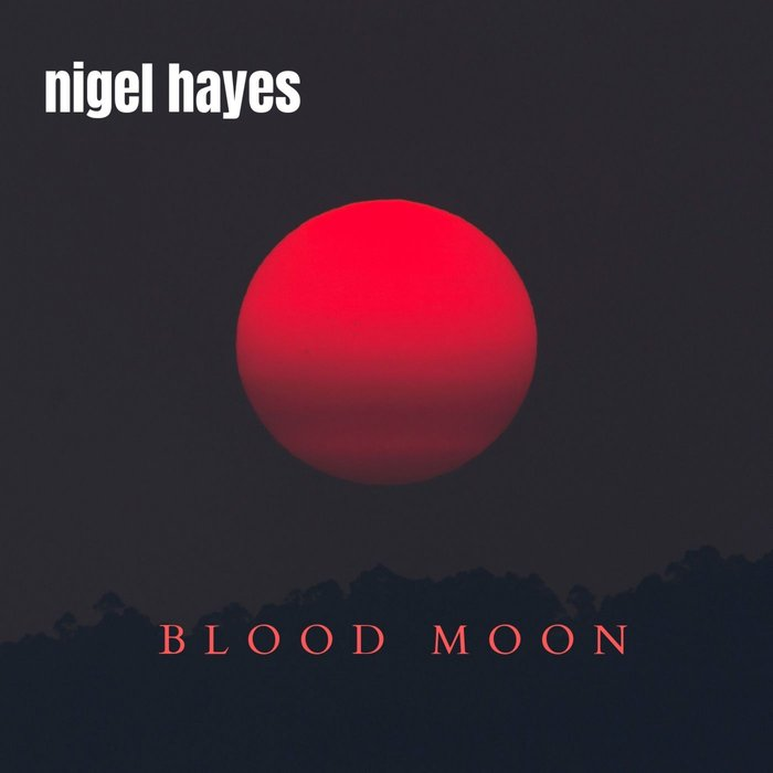 NIGEL HAYES - Blood Moon