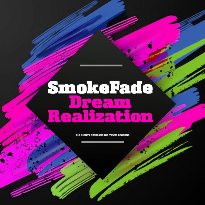 SMOKEFADE - Dream Realization