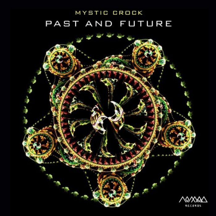 MYSTIC CROCK - Past And Future