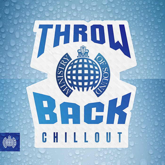 VARIOUS - Throwback Chillout - Ministry Of Sound