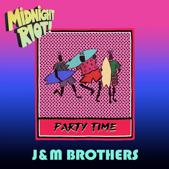 J&M BROTHERS - Party Time