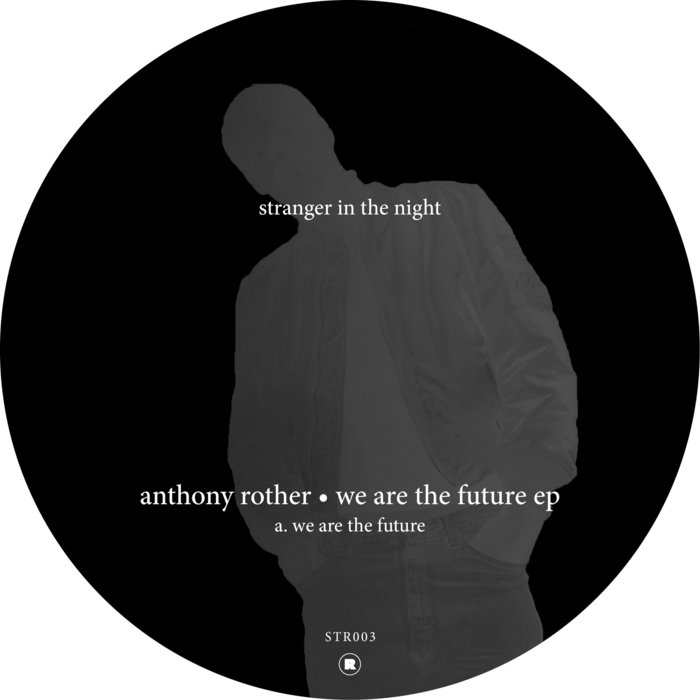 ANTHONY ROTHER - We Are The Future EP