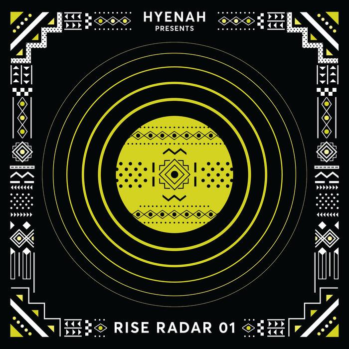Various – Hyenah pres. RISE RADAR 01 [Rise Music]