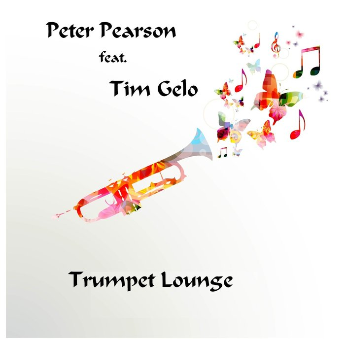 PETER PEARSON - Trumpet Lounge (feat Tim Gelo)