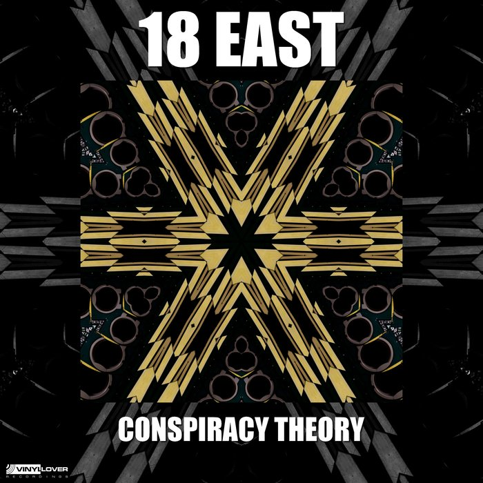 18 EAST - Conspiracy Theory