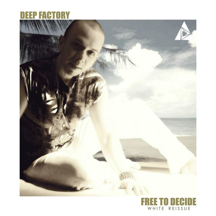 DEEP FACTORY - Free To Decide