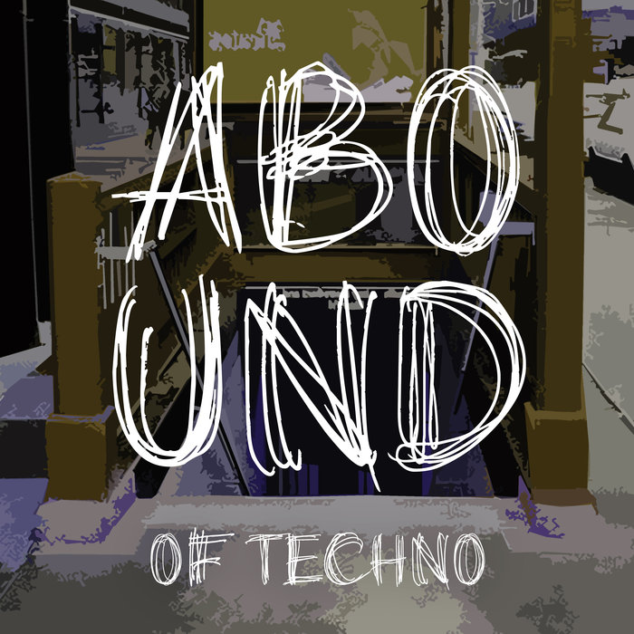 VARIOUS - Abound Of Techno Pt 9