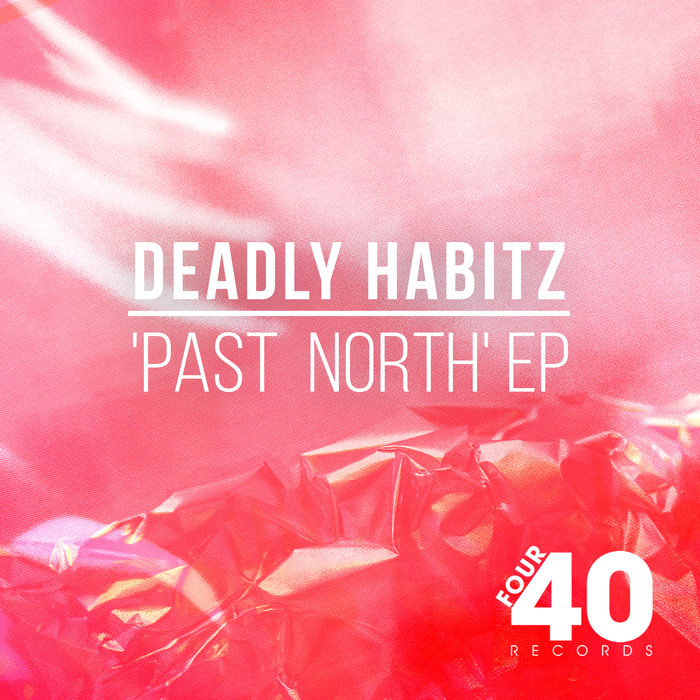 DEADLY HABITZ - Past North