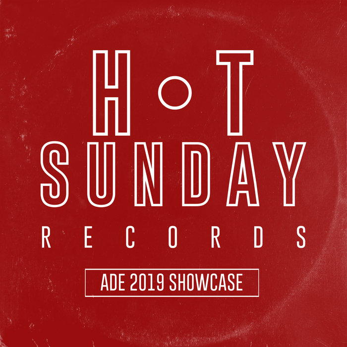 VARIOUS - Hot Sunday Records ADE 2019 Showcase