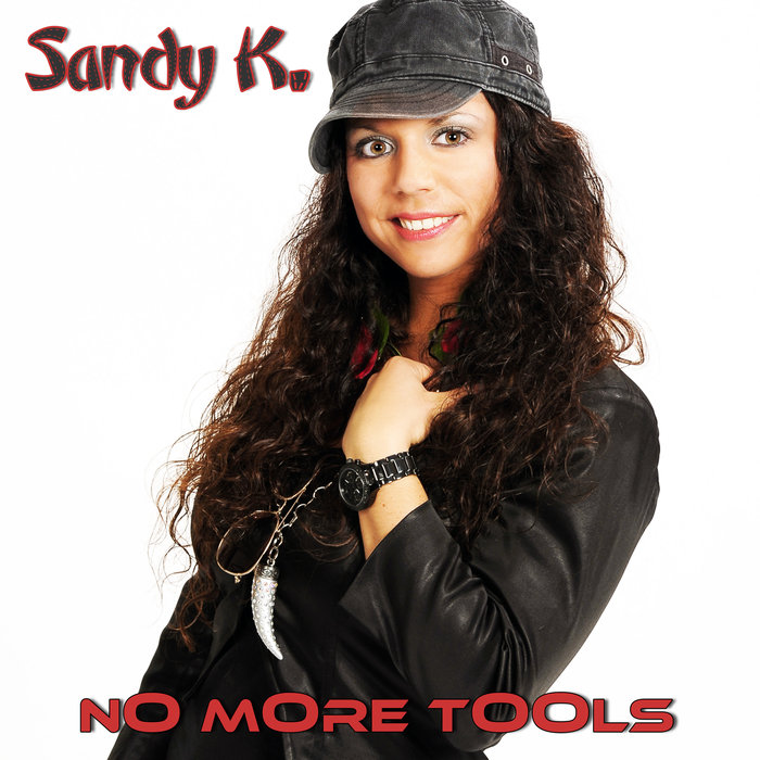 SANDY K - No More Tools