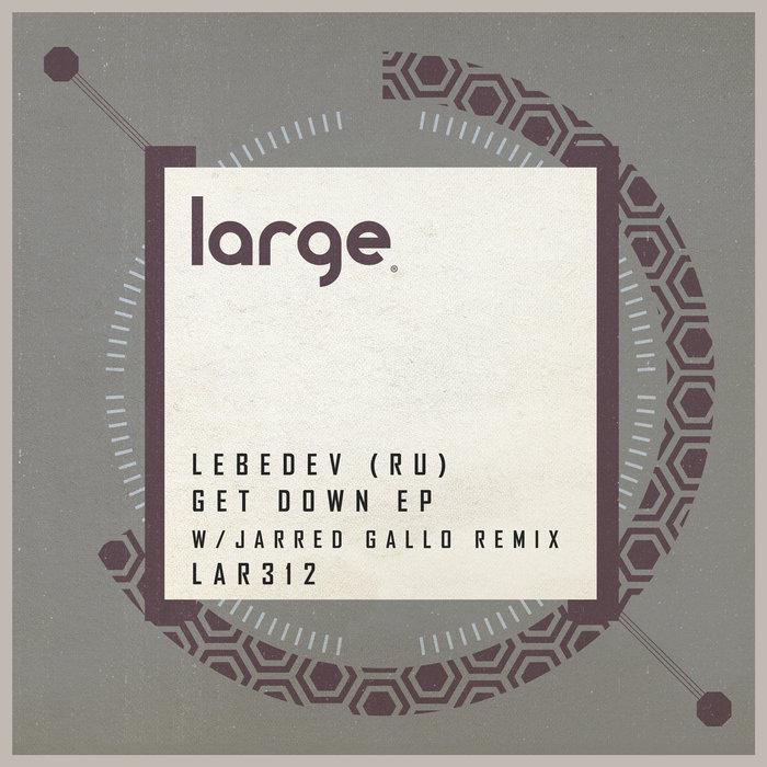 LEBEDEV (RU) - Get Down EP