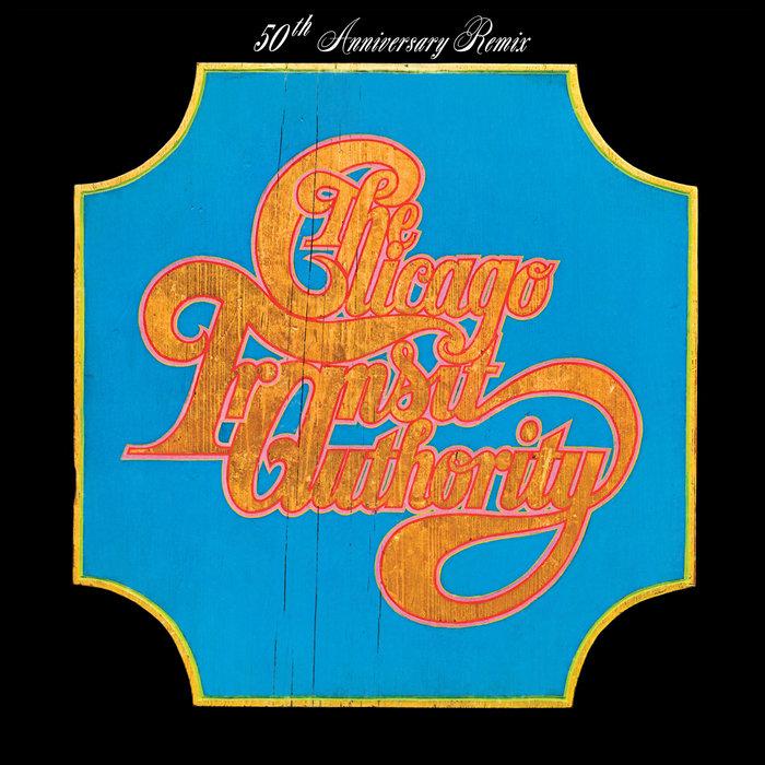 CHICAGO - Chicago Transit Authority (50th Anniversary Remix)