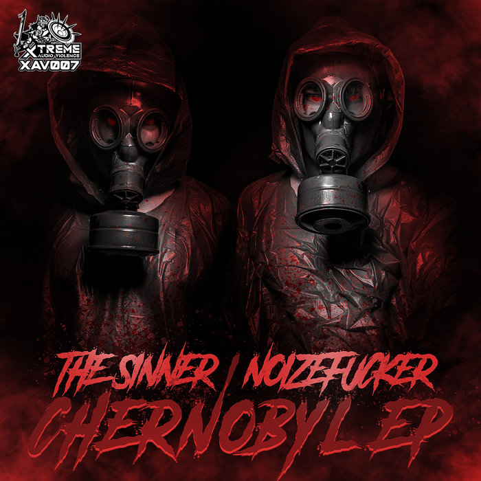 THE SINNER & NOIZEFUCKER - Chernobyl EP