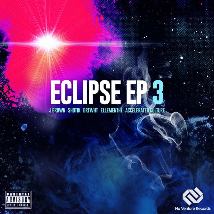 J BROWN & SHOTIK/ELLEMENTHZ/ACCELERATED CULTURE/DRTWHT - Eclipse EP 3
