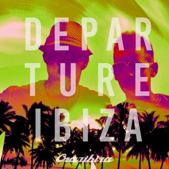 VARIOUS/CRAZIBIZA - Ibiza Departure 2019
