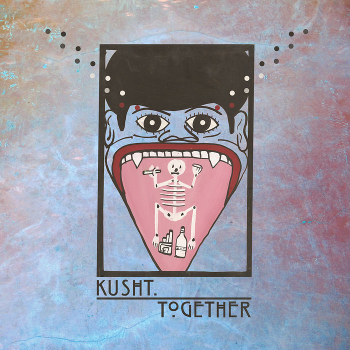 KUSHT - Together