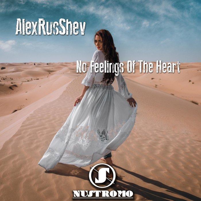 ALEXRUSSHEV - No Feelings Of The Heart