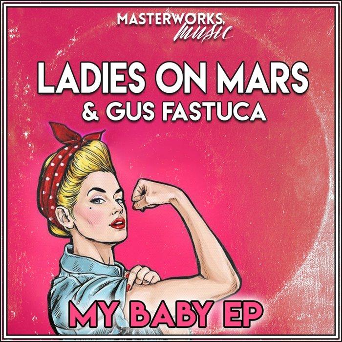 GUS FASTUCA/LADIES ON MARS - My Baby EP