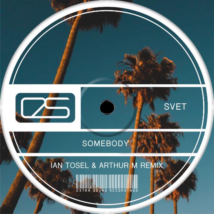 SVET - Somebody (Remixes)