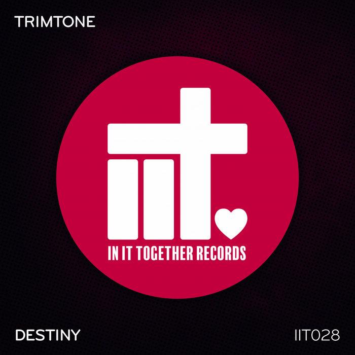TRIMTONE - Destiny
