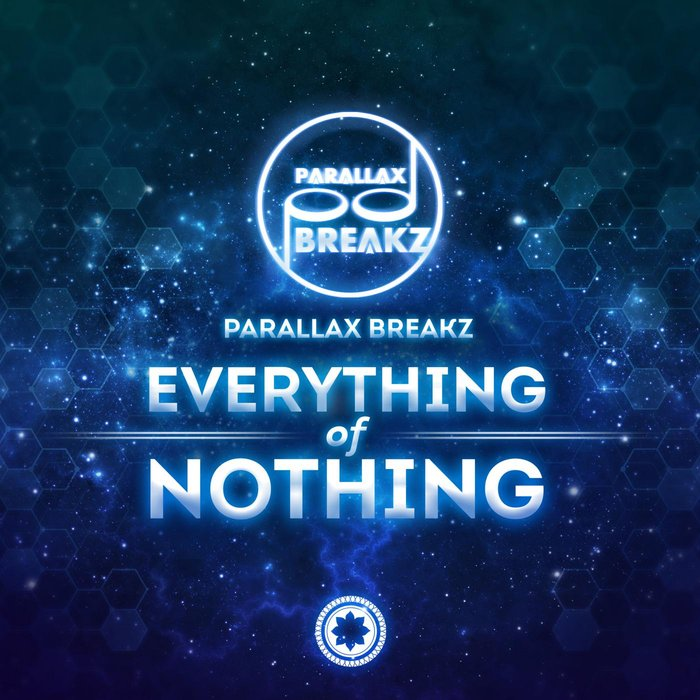 PARALLAX BREAKZ - Everything Of Nothing