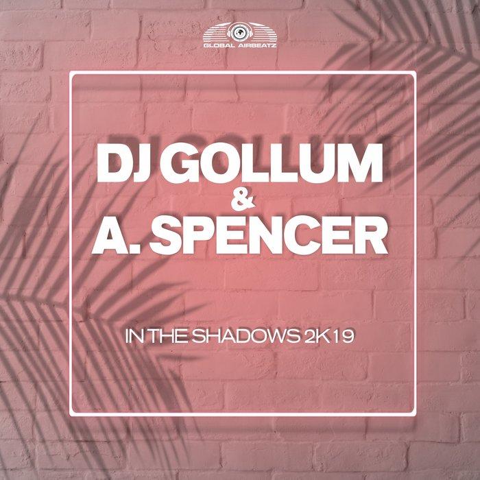 DJ Gollum & A. Spencer - In The Shadows 2k19
