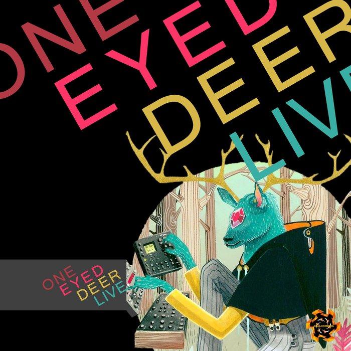 ONE EYED DEER - Live