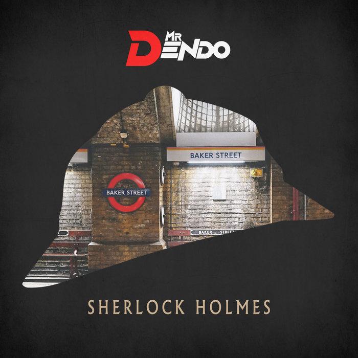 MR DENDO - Sherlock Holmes