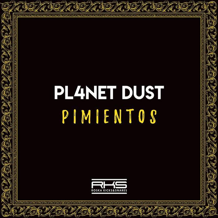 PL4NET DUST - Pimientos